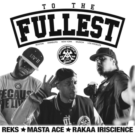 REKS, Masta Ace, Rakaa Iriscience - To The Fullest - 12